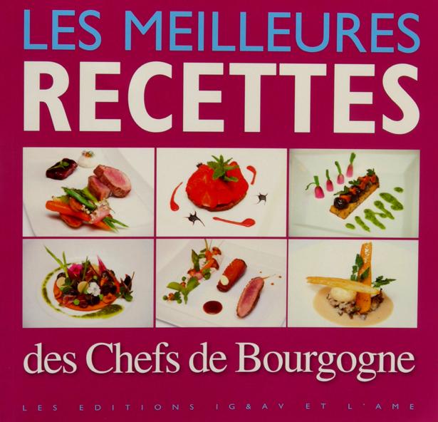 Gastronomie Les Meilleures Recettes Des Chefs De Bourgogne